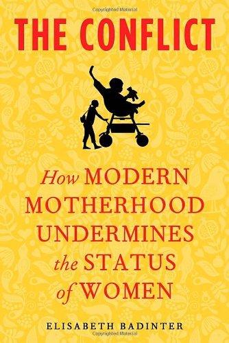 the-conflict-how-modern-motherhood-undermines-the-status-women