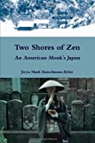 Two Shores of Zen: An American Monk's Japan