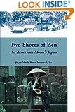 Two Shores of Zen: An American Monk's Japan