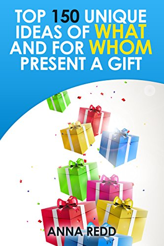top-150-unique-ideas-of-what-and-for-whom-present-a-gift-english-edition