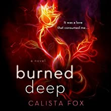 Burned Deep: A Novel (       UNABRIDGED) by Calista Fox Narrated by Julia Duvall