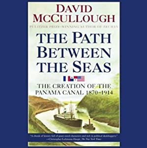 The Path Between the Seas: The Creation of the Panama Canal, 1870-1914 | [David McCullough]