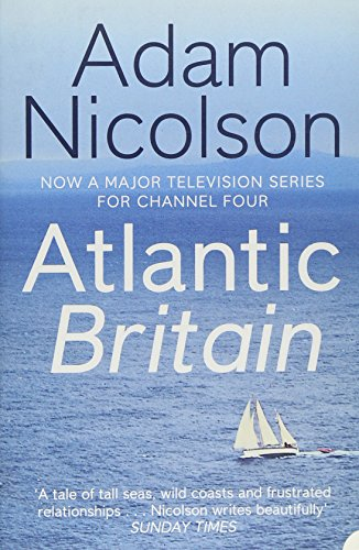 Atlantic Britain: The Story of the Sea, a Man, and a Ship PDF