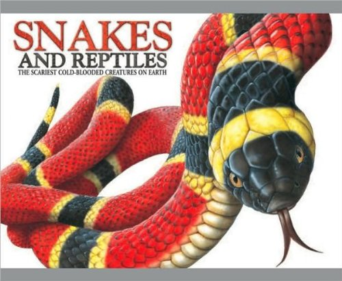 Snakes and Reptiles The Scariest Cold-Blooded Creatures on Earth PDF