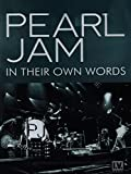 Pearl Jam: In Their Own Words