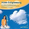 Atem-Entspannung Hörbuch von Christina Wiesemann Gesprochen von: Christina Wiesemann, Tobias Arps