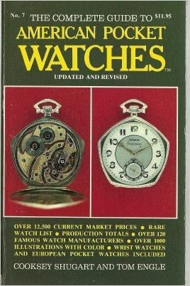 Complete Guide to American Pocket Watches 1987, No 7 (Official Price Guide to Watches)