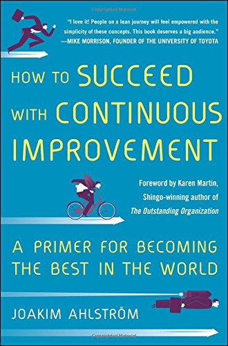 how-to-succeed-with-continuous-improvement-a-primer-for-becoming-the-best-in-the-world