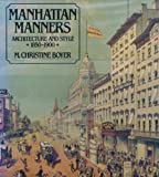 Manhattan Manners: Architecture and Style, 1850-1900 (0847806502) by Rizzoli