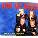"Don'T Turn Aroundvon ""Ace Of Base"""