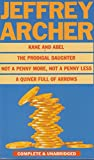 Kane and Abel, The Prodigal Daughter, Not a Penny More, Not a Penny Less, A Quiver Full of Arrows Jeffrey Archer