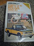 Chilton's Repair & Tune Up Guide Chevy S-10 Gmc S-15 Pick-Ups 1982-87: All U.S. and Canadian Models of Chevrolet S-10 and Gmc S-15 Pick-Ups Gasoline ... Di (Chilton's Repair Manual (Model Specific))