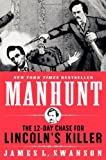 Manhunt: The 12-Day Chase for Lincoln's