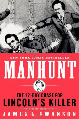 Manhunt H/C  The 12-Day Chase for Lincoln's Killer, James L. Swanson