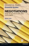 img - for FT Essential Guide to Negotiations: How to achieve win: win outcomes (Financial Times Essential Guides) book / textbook / text book