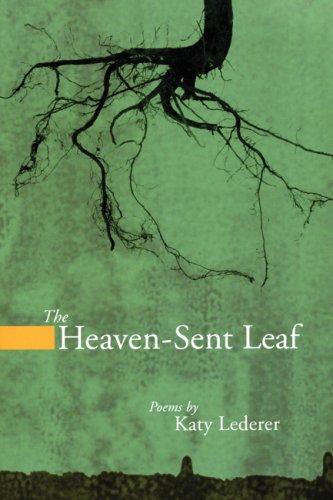 The Heaven-Sent Leaf (American Poets Continuum)