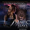 Magic Slays: Kate Daniels, Book 5