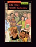 img - for Teacher's Guide to Kids Today, Parents Tomorrow book / textbook / text book