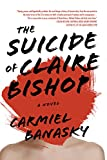 The Suicide of Claire Bishop: A Novel