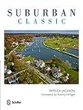 Suburban Classic (0764344862) by Patrick Jackson