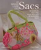 echange, troc Cheryl Owen - Le grand livre des Sacs : 30 modèles pas à pas pour réaliser de superbes sacs