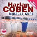 Miracle Cure (       UNABRIDGED) by Harlan Coben Narrated by Eric Meyers