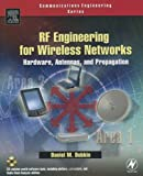 RF Engineering for Wireless Networks: Hardware, Antennas, and Propagation (Communications Engineering (Paperback))