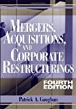 img - for Mergers, Acquisitions, and Corporate Restructurings 4th (fourth) Edition by Gaughan, Patrick A. [2007] book / textbook / text book