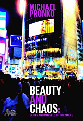 ebook: Beauty and Chaos: Slices and Morsels of Tokyo Life (B00PDH4KVA)
