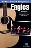 Eagles - Guitar Chord Songbook: Lyrics/Chord Symbols/Guitar Chord Diagrams (Guitar Chord Songbooks)