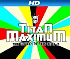 Titan Maximum [HD]: Titan Maximum Season 1 [HD]