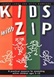 img - for Kids With Zip: A Practical Resource for Promoting Active Children Ages 3-12 book / textbook / text book