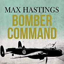 Bomber Command (       UNABRIDGED) by Max Hastings Narrated by Barnaby Edwards