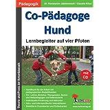 Co-Pädagoge Hund: Kynopädagogik: Lernbegleiter auf vier Pfoten: Theorie und Praxis der Kynopädagogik
