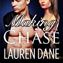 Making Chase: Chase Brothers Series, Book 4 Audiobook by Lauren Dane Narrated by Aletha George