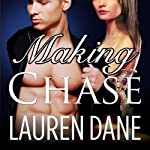 Making Chase: Chase Brothers Series, Book 4 (       UNABRIDGED) by Lauren Dane Narrated by Aletha George