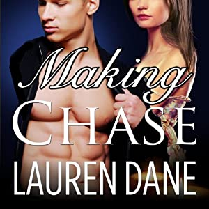 Making Chase: Chase Brothers Series, Book 4 | [Lauren Dane]