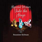 Rejected Writers Take the Stage: Southlea Bay, Book 2 | Suzanne Kelman