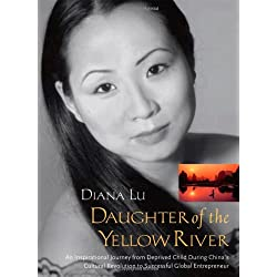 Daughter of the Yellow River: The Inspirational Journey of a Successful Global Entrepreneur