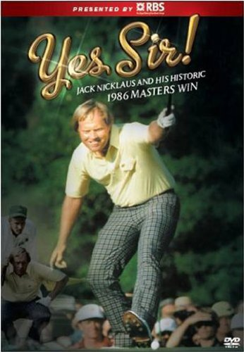 Cover art for  Yes Sir, Jack Nicklaus and the Historic 1986 Masters Victory