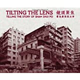 Tilting the Lens : Telling the Story of Sham Shui Po