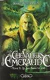 Les Chevaliers d'Emeraude, Tome 1 : Le Feu dans le ciel