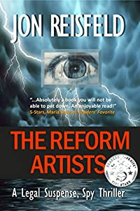 Legal Thriller: The Reform Artists: A Legal Suspense, Spy Thriller by Jon Reisfeld ebook deal