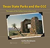 img - for Texas State Parks and the CCC: The Legacy of the Civilian Conservation Corps (Texas a&M Travel Guides) book / textbook / text book
