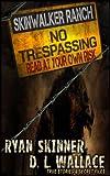 Skinwalker Ranch: No Trespassing (English Edition)