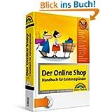 Der Online Shop - Handbuch für Existenzgründer (OnlineShopBuch)