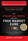 The Financial Crisis and the Free Market Cure: Why Pure Capitalism Is the World Economy