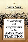 Muckraking and Progressivism in the American Tradition (156000875X) by Filler, Louis