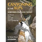 Canyoning in the Alps: Northern Italy and Ticinoby Simon Flower