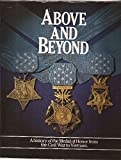 img - for Above and beyond : a history of the Medal of Honor from the Civil War to Vietnam book / textbook / text book